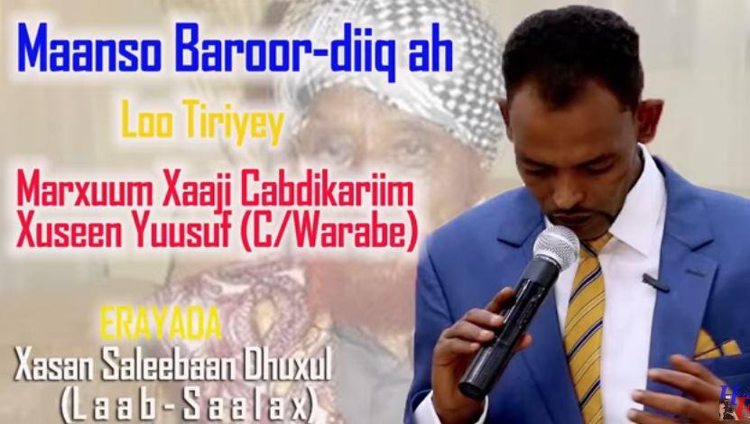 Maanso: Baroordiiqda Marxuum Xaaji Cabdi Waraabe iyo Abwaan Xasan Dhuxul Laab-saalax