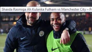Shaxda Rasmiga Ah Kulanka Fulham vs Manchester City – Pep Guardiola Oo Kusoo Wada Bilaabay Laba Silva.