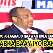 """DAAWO:-""""Wiil Ka Yimi Bay Iyo Bakool Ma Yeelayno In Uu Dalka Inagu Xukumo Mana Dhacayso""""Abdiwali Gaas."""