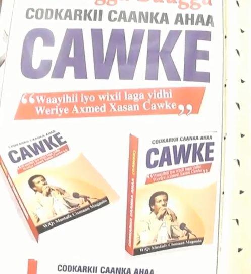 Hargeysa: Daawo Buugga Codkarkii Caanka ahaa CAWKE oo Hargeysa lagu soo Bandhigay iyo Nuxurka Kelmadihi laga Jeediyey Munasibadda+Sawiro