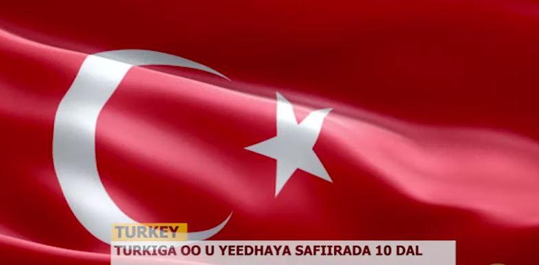 Turkiga oo u yeedhay Safiirrada 10 Dal + Sababta