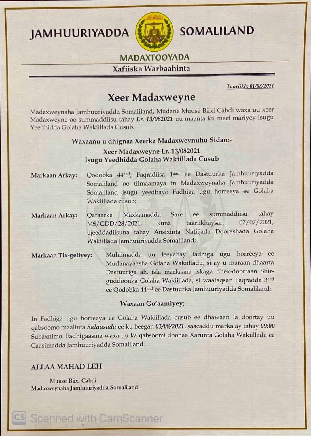 Madaxweynaha Somaliland ayaa ku dhawaaqey in fadhiga Koowaad ee Golaha Wakiillada cusub uu noqon doono maalinta Salaasada ee toddobaadkan.