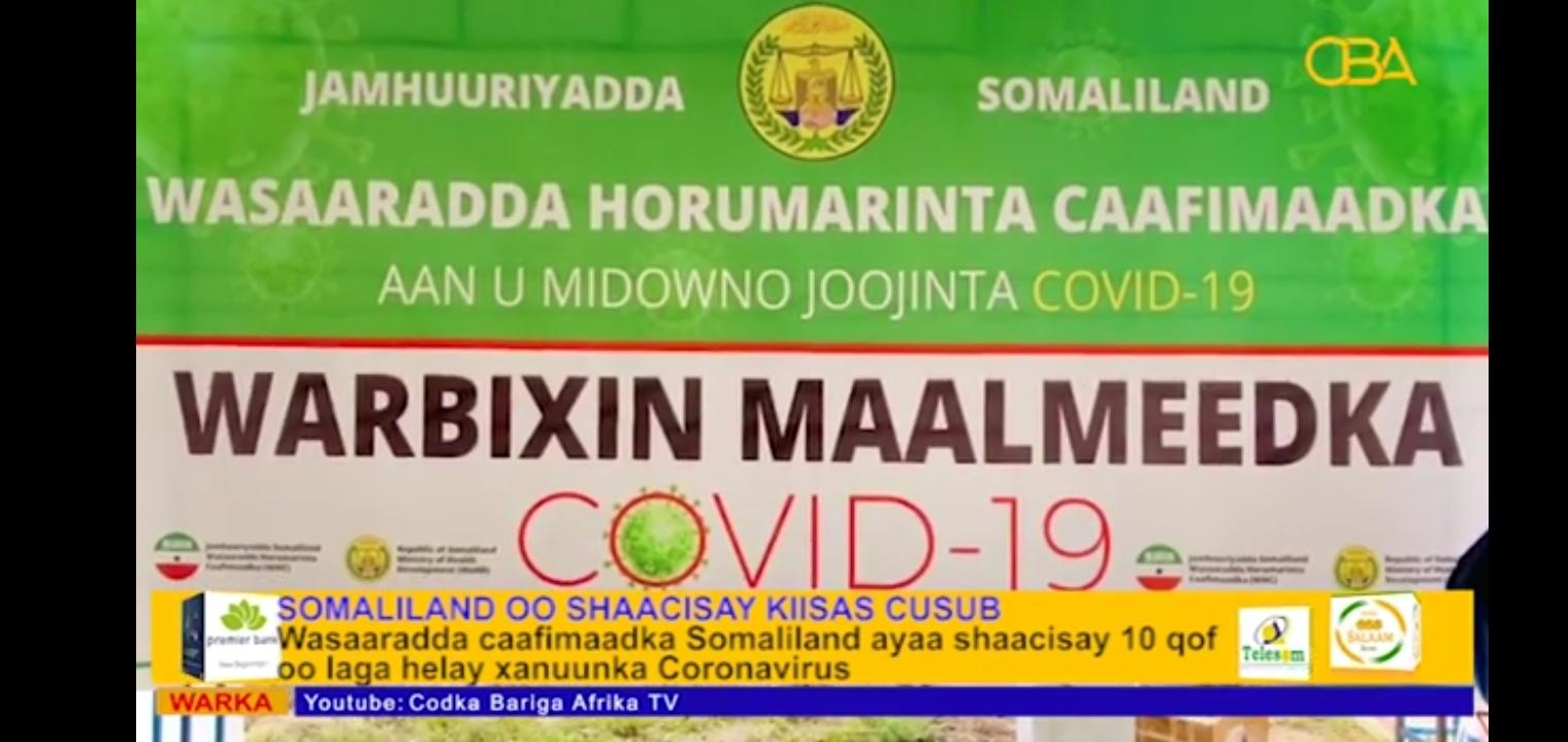 Somaliland oo shaacisay 10 kiis oo 6 kamid ay yihiin Ajaaniib laga helay Coronavirus