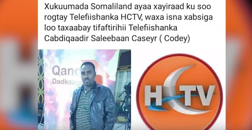 Gudaha:-Maamulka HCTV oo Ka Hadlay Xayiraada Lagula Kacay Tvga HCTV Iyago Sheegay in Cabudhin Lagu Hayo Saxaafada Somaliland