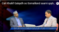 Daawo: Garaad C/nasir Garaad Abshir oo ka waramaya in Prof. Cali Khaliif Galaydh Somaliland saami siyasadeed ka doonayo -